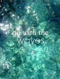 go with the waves